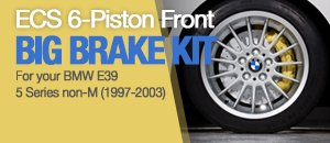 ECS 6-Piston Front Big Brake Kit - BMW E39 Non-M