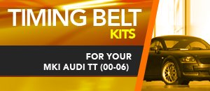 Timing Belt Kits - MK1 Audi TT (00-06)