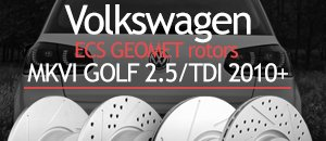 VW MKVI Golf 2.5/TDI ECS Geometreg; Coated Rotors