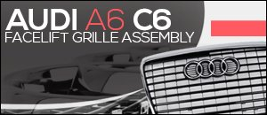 Audi C6 A6 Facelift Grille Assembly