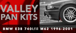 BMW E38 M62 740i/il Valley Pan Kits